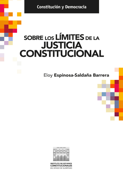 Sobre los límites de la justicia constitucional. Colección IECEQ