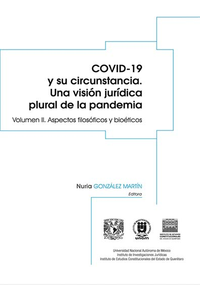Covid-19 y su circunstancia. Una visión jurídica plural de la pandemia. Volumen II: Aspectos filosóficos y bioéticos, Nuria González Martín
