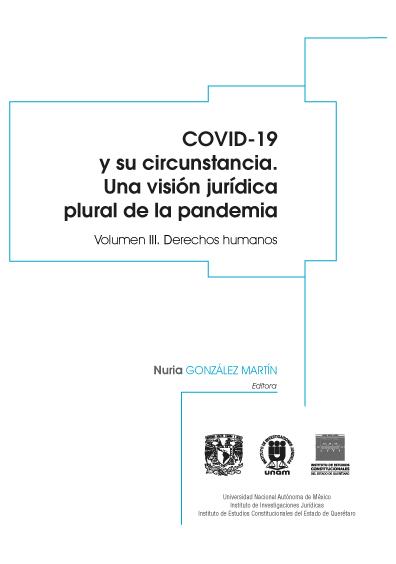 Covid-19 y su circunstancia. Una visión jurídica plural de la pandemia. Volumen III: Derechos humanos, Nuria González Martín