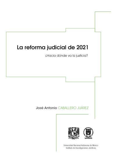 La reforma judicial de 2021. Hacia dónde va la justicia
