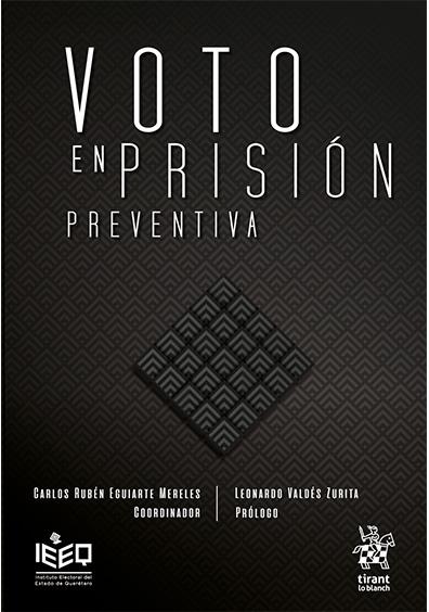 Voto en prisión preventiva. Colección IEEQ