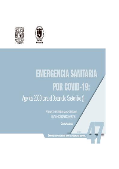 Emergencia sanitaria por Covid-19: Agenda 2030 para el Desarrollo Sostenible (I). Serie Opiniones Técnicas sobre Temas de Relevancia Nacional, núm. 47