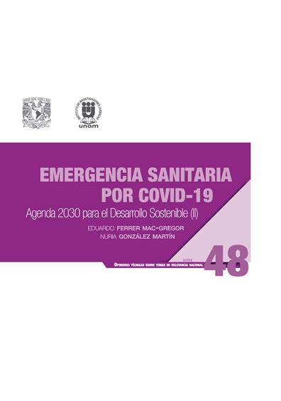 Emergencia sanitaria por Covid-19: Agenda 2030 para el Desarrollo Sostenible (II). Serie Opiniones Técnicas sobre Temas de Relevancia Nacional, núm. 48
