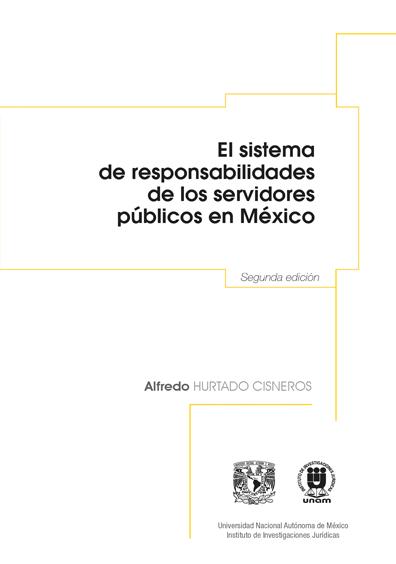 El sistema de responsabilidades de los servidores públicos en México, segunda edición