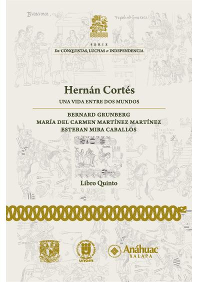 Hernán Cortés. Una vida entre dos mundos. Libro quinto