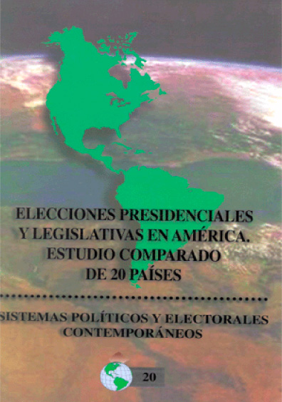 Elecciones presidenciales y legislativas en América. Estudio comparado de veinte países