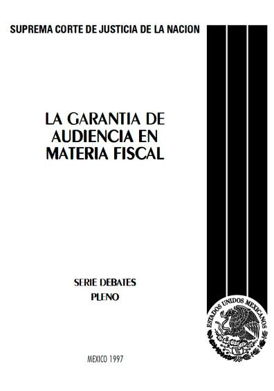La garantía de audiencia en materia fiscal