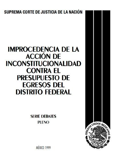 Improcedencia de la acción de inconstitucionalidad contra el presupuesto de egresos del Distrito Federal