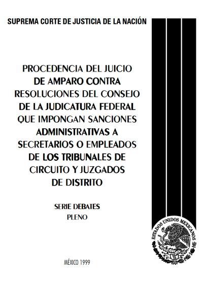 Procedencia del juicio de amparo contra resoluciones del Consejo de la Judicatura Federal que impongan sanciones administrativas a secretarios o empleados de los tribunales de circuito y juzgados de distrito