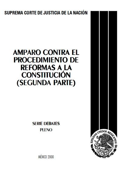 Amparo contra el procedimiento de reformas a la Constitución (segunda parte)