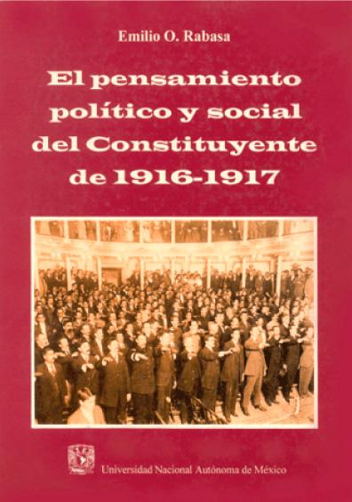 El pensamiento político y social del Constituyente de 1916-1917