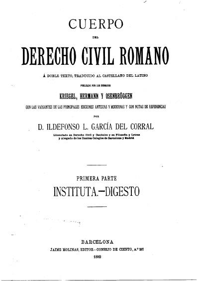 Cuerpo del derecho civil romano, t. I Instituta-Digesto