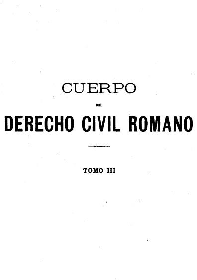 Cuerpo del derecho civil romano, t. III Digesto