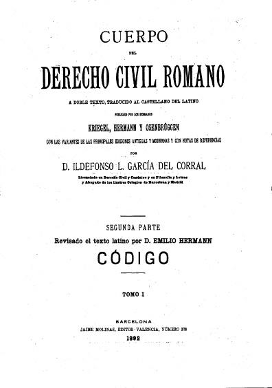 Cuerpo del derecho civil romano, t. IV Código