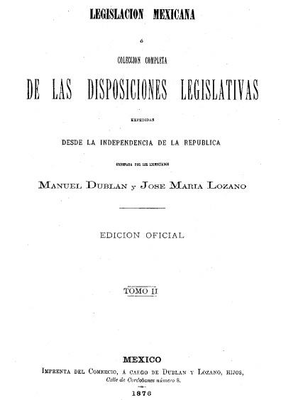 Legislación mexicana o colección completa de las disposiciones desde la independencia de la república, t. II