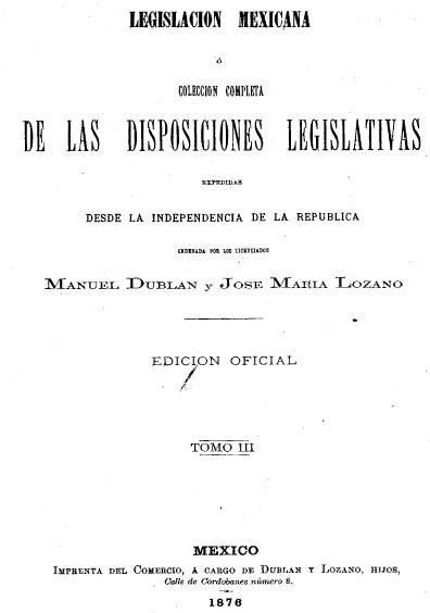 Legislación mexicana o colección completa de las disposiciones desde la independencia de la república, t. IV