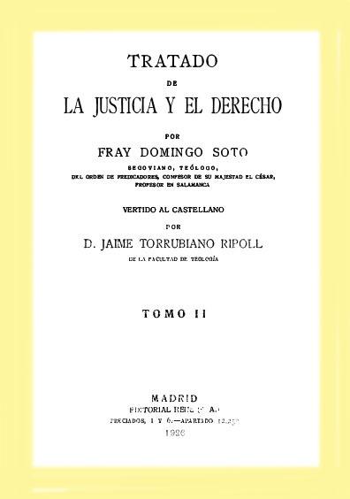 Tratado de la justicia y el derecho de Fray Domingo Soto, tomo II
