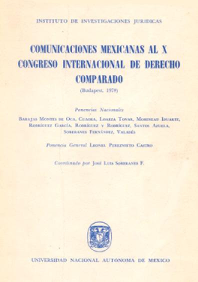 Comunicaciones mexicanas al X Congreso Internacional de Derecho Comparado (Budapest, 1978)