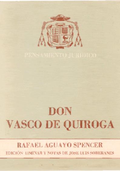 Don Vasco de Quiroga. Pensamiento jurídico. Antología