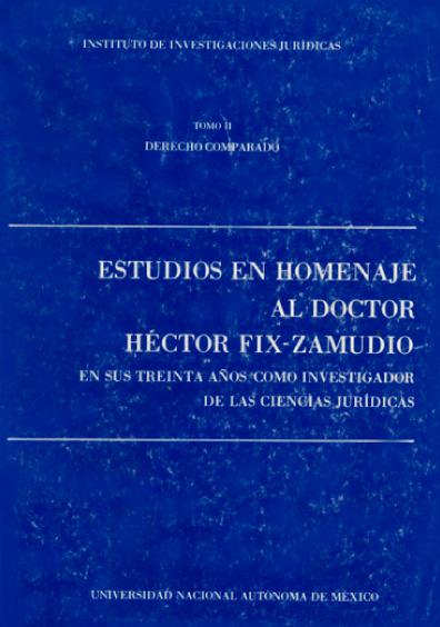 Estudios en homenaje al doctor Héctor Fix-Zamudio en sus treinta años como investigador de las ciencias jurídicas, t. II