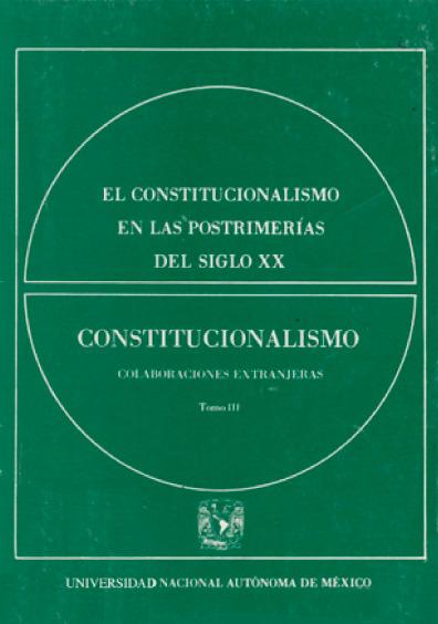 El constitucionalismo en las postrimerías del siglo XX, t. III