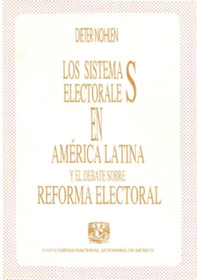 Los sistemas electorales en América Latina y el debate sobre reforma electoral