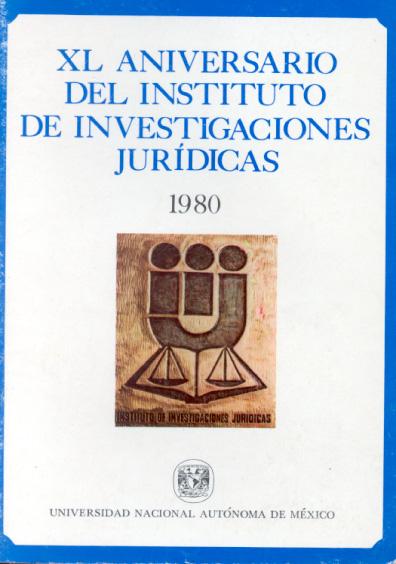 XL aniversario del Instituto de Investigaciones Jurídicas