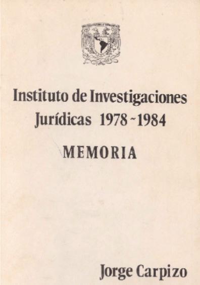 Instituto de Investigaciones Jurídicas 1978-1984. Memoria