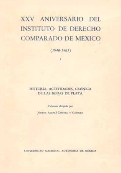 XXV Aniversario del Instituto de Derecho Comparado de México (1940-1965)