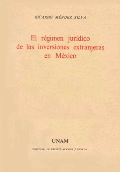 El régimen jurídico de las inversiones extranjeras en México