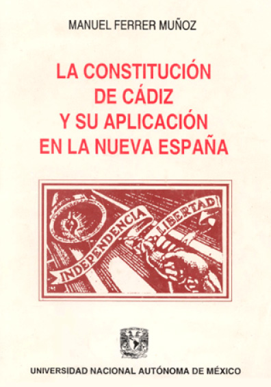La Constitución de Cádiz y su aplicación en la Nueva España