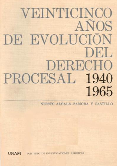 Veinticinco años de evolución del derecho procesal (1940-1965)
