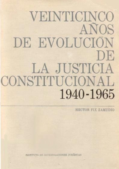 Veinticinco años de evolución de la justicia constitucional (1940-1965)