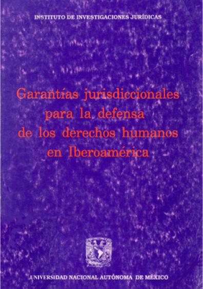 Garantías jurisdiccionales para la defensa de los derechos humanos en Iberoamérica