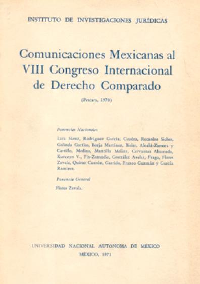 Comunicaciones mexicanas al VIII Congreso Internacional de Derecho Comparado (Pescara, 1970)