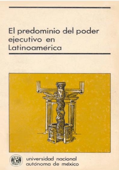 El predominio del Poder Ejecutivo en Latinoamérica