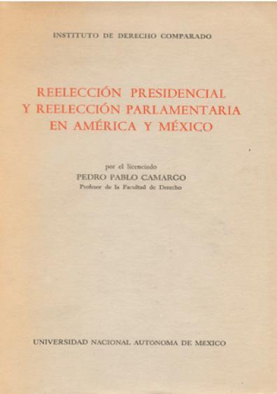 Reelección presidencial y reelección parlamentaria en América y México