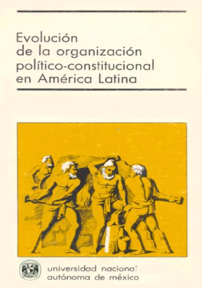 Evolución de la organización político-constitucional en América Latina (1950-1975), t. I