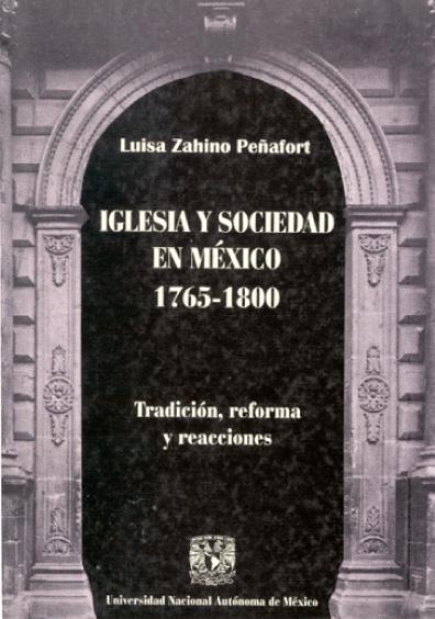 Iglesia y sociedad en México 1765-1800. Tradición, reforma y reacciones