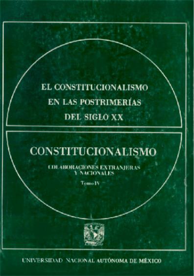 El constitucionalismo en las postrimerías del siglo XX, t. IV