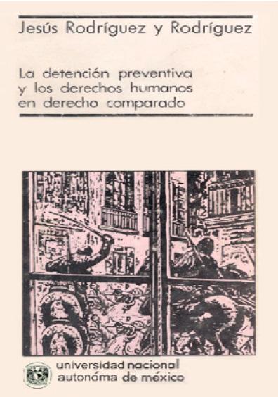 La detención preventiva y los derechos humanos en el derecho comparado