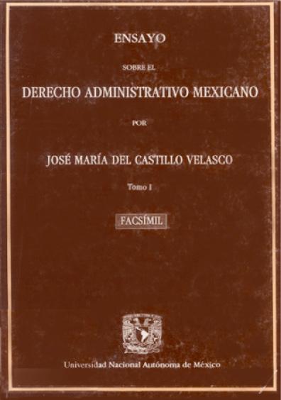 Ensayo sobre el derecho administrativo mexicano, t. I