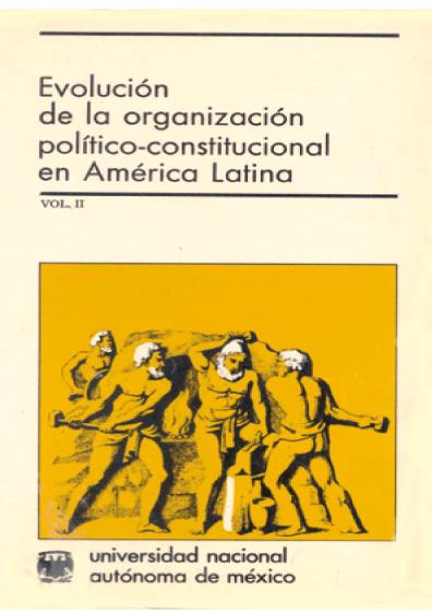 Evolución de la organización político-constitucional en América Latina (1950-1975), t. II