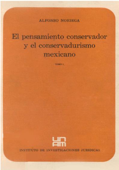 El pensamiento conservador y el conservadurismo mexicano, t. I
