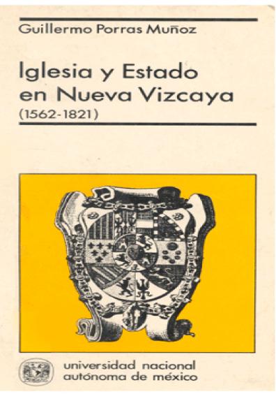 Iglesia y Estado en Nueva Vizcaya (1562-1821)