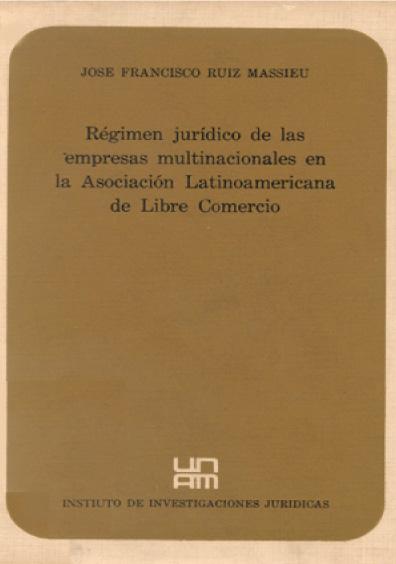 Régimen jurídico de las empresas multinacionales en la Asociación Latinoamericana de Libre Comercio