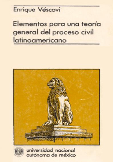 Elementos para una teoría general del proceso civil latinoamericano