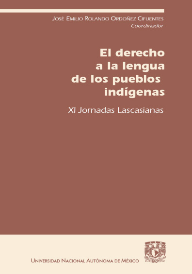El derecho a la lengua de los pueblos indígenas. XI Jornadas Lascasianas