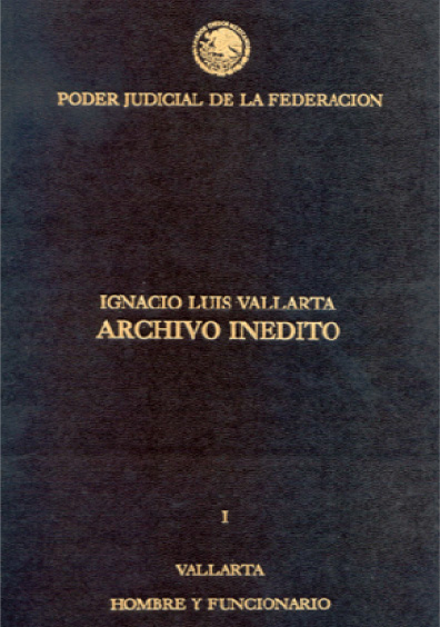 Ignacio Luis Vallarta. Archivo inédito, t. I