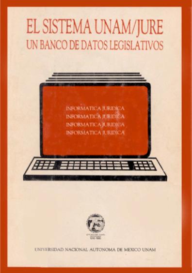 El sistema UNAM-JURE: un banco de datos legislativos
